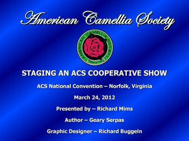 Staging an ACS Cooperative Camellia Show